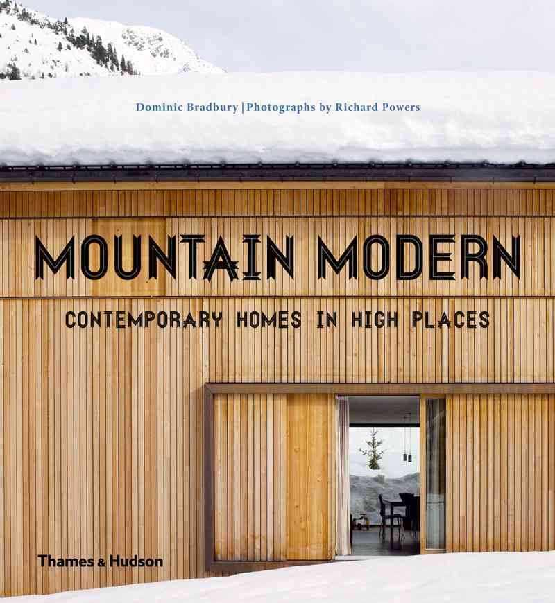 Mountain Modern By Bradbury, Dominic/ Powers, Richard (PHT)