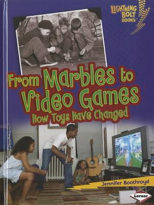 From Marbles to Video Games By Boothroyd, Jennifer