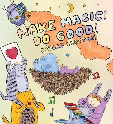 Make Magic Do Good By Clayton, Dallas/ Clayton, Dallas (ILT)