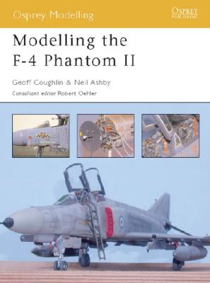 Modelling the F-4 Phantom II By Coughlin, Geoff/ Ashby, Neil/ Oehler, Robert (EDT)